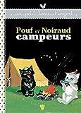 Pouf et Noiraud campeurs (Un petit livre d'argent)