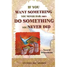 If You Want Something You Never Had, Then Do Something You Never Did: Stories & Maxims