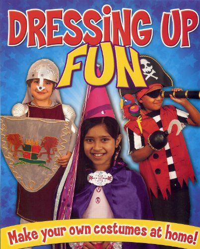 Dressing Up Fun: Make Your Own Costumes at Home (Childrens Activity)