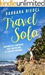 Travel Solo: Gain More Self-Confidenc...