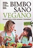 Image de Bimbo sano vegano. Guida facile per mamma e bambino