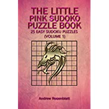 SUDOKU: THE LITTLE PINK SUDOKU PUZZLE BOOK: 25 EASY PUZZLES FOR BEGINNERS (Logic and Brain Teasers Humor Game Puzzle Party Book: 25 EASY SUDOKU PUZZLES (THE LITTLE SUDOKU BOOK) (English Edition)