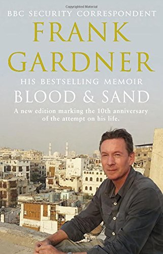 Blood and Sand: 10th Anniversary Edition by Frank Gardner (Special Edition, 22 May 2014) Paperback