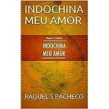 INDOCHINA MEU AMOR (Portuguese Edition)
