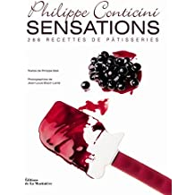 Sensations : 288 recettes de patisseries (French Edition) by Philippe Conticini, Philippe Boe, Jean-Philippe Bloch-Laine (2012) Hardcover