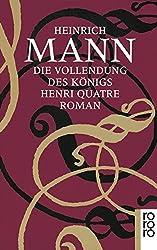 Die Vollendung des Königs Henri Quatre.