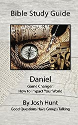 Bible Study Guide -- Daniel (Good Questions Have Small Groups Talking Book 27) (English Edition)