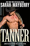 Tanner: A Western Cowboy Romance Novel  (American Extreme Bull Riders Tour Book 1) (English Edition)