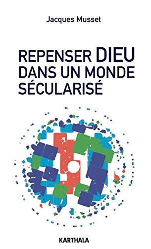 Repenser Dieu Dans un Monde Secularise