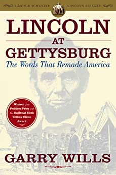 Lincoln at Gettysburg: The Words that Remade America (Simon & Schuster Lincoln Library) (English Edition) di [Wills, Garry]