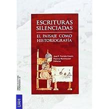 Escrituras silenciadas: El paisaje como historiografía (Obras Colectivas Humanidades)