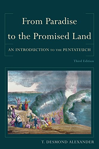 From Paradise to the Promised Land: An Introduction to the Pentateuch (English Edition) von [Alexander, T. Desmond]