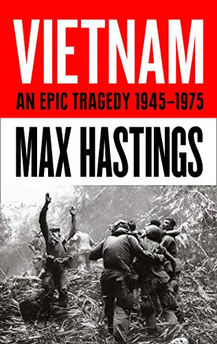 Vietnam: An Epic Tragedy: 1945-1975 por Max Hastings