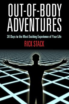 OUT-OF-BODY ADVENTURES: 30 Days to the Most Exciting Experience of Your Life (English Edition) par [Stack, Rick]