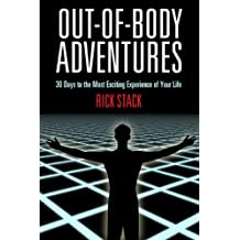 OUT-OF-BODY ADVENTURES: 30 Days to the Most Exciting Experience of Your Life (English Edition)
