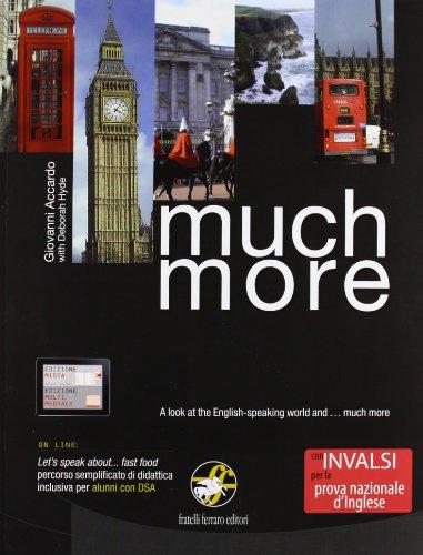 Much more. Aspetti di cultura e civilt dei paesi di lingua inglese. Con espansione online. Con CD Audio. Per la Scuola media
