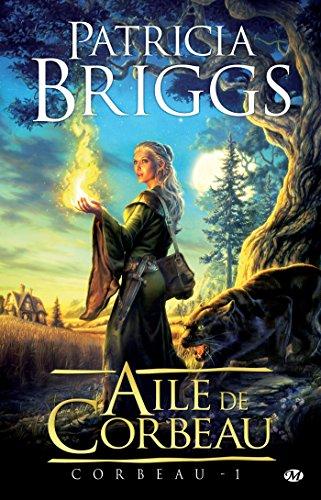 Aile de Corbeau: Corbeau, T1 (Fantasy) par Patricia Briggs