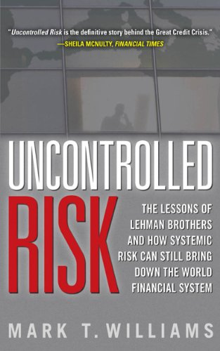uncontrolled-risk-lessons-of-lehman-brothers-and-how-systemic-risk-can-still-bring-down-the-world-fi