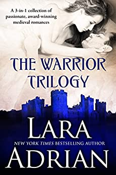 Warrior Trilogy (A 3-in-1 collection of passionate, award-winning medieval romances) (English Edition) von [Adrian, Lara]