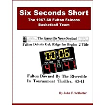 Six Seconds Short: The 1967-68 Fulton Falcons Basketball Team