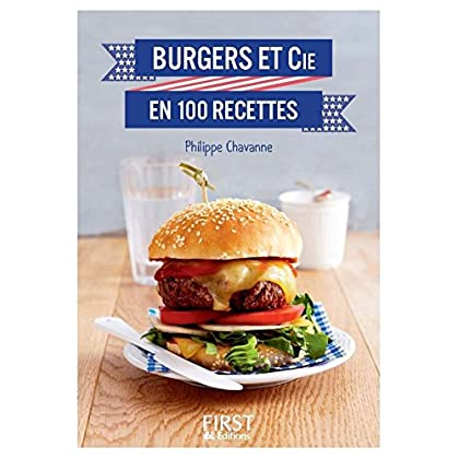 Petit Livre de - Burgers et Cie en 100 recettes (Le petit livre)