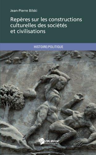 Repères sur les constructions culturelles des sociétés et civilisations