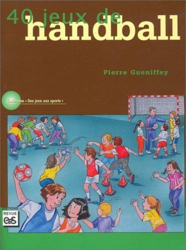 40 jeux de hand-ball de Gueniffey, Pierre (2001) Broch