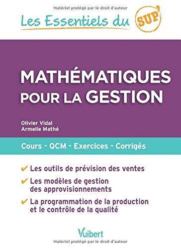 Mathématiques pour la gestion : Cours, QCM, entraînement, corrigés