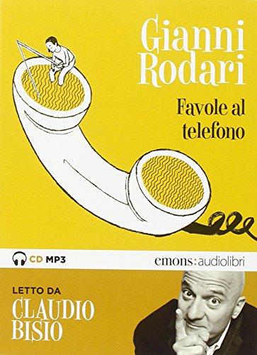 Favole al telefono lette da Claudio Bisio. Audiolibro. CD Audio formato MP3. Ediz. integrale
