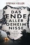 Das Ende aller Geheimnisse: Heidi Kamembas erster Fall von Stefan Keller