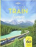 Amazing Train Journeys (Lonely Planet)