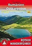 Rumänien ? Ostkarpaten: 60 Touren. Mit GPS-Daten (Rother Wanderführer) -
