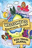 Welcome To Equatorial Guinea Kids Travel Journal: 6x9 Children Travel Notebook and Diary I Fill out and Draw I With prompts I Perfect Goft for your child for your holidays in Equatorial Guinea
