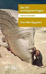 Die 101 wichtigsten Fragen - Das Alte Ägypten (Beck'sche Reihe)
