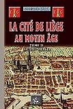 La Cité de Liège au Moyen Âge - Tome 2 : le XIVe siècle (Arremouludas)