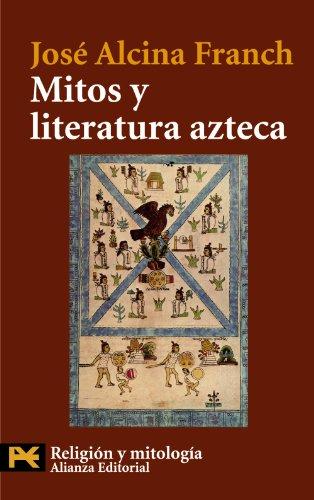 Mitos y literatura azteca (El Libro De Bolsillo - Humanidades) -