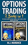 Options Trading: 2 Books in 1 - The Concise Guide to Options Trading - How To Make a Living Working From Home (Trading, Options Trading, Stocks)