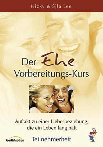 Preisvergleich Produktbild Der Ehe-Vorbereitungs-Kurs (Teilnehmer) * VK 3,95: Auftakt zu einer Liebesbeziehung, die ein Leben lang hält.