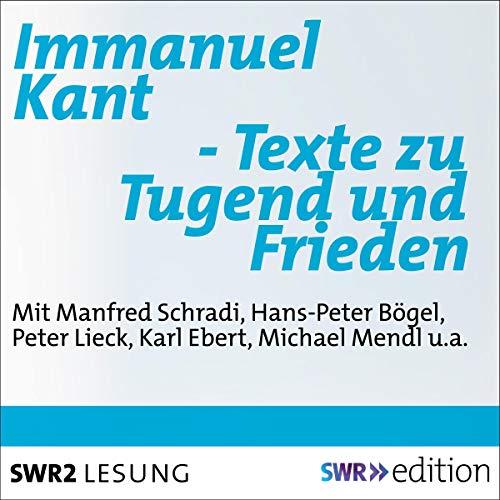 Immanuel Kant - Texte zu Tugend und Frieden