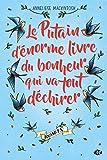 Le Putain d'énorme livre du bonheur qui va tout déchirer / Anneliese Mackintosh | Mackintosh, Anneliese - Auteur du texte. Auteur