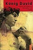König David - Gestalt im Umbruch - Stefan Ark Nitsche