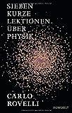Sieben kurze Lektionen über Physik