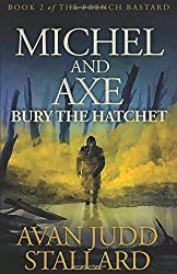 Michel And Axe Bury The Hatchet (The French Bastard)