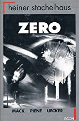 Zero. Heinz Mack, Otto Piene, Günther Uecker