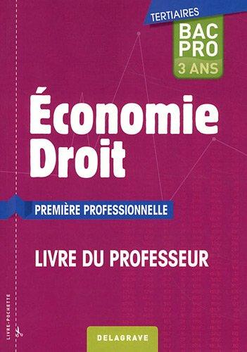Economie-Droit 1e Bac pro tertiaires : Livre du professeur