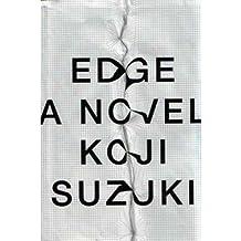 [(Edge)] [Author: Koji Suzuki] published on (June, 2012)