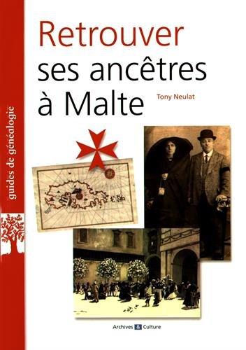 Retrouver ses ancêtres à Malte par Tony Neulat