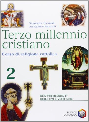 Terzo millennio cristiano. Corso di religione cattolica. Per il biennio