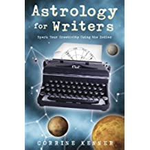 Astrology for Writers: Spark Your Creativity Using the Zodiac (English Edition)