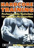 Hardcore-Training: Professionelle Technicken für schnellen Muskelaufbau